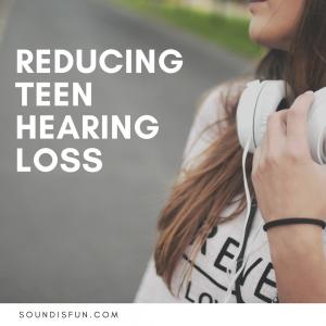 reducing teen hearing loss