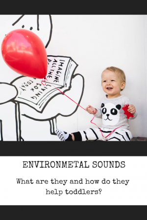 What are environmental sounds and how can they help toddlers learn to talk?
